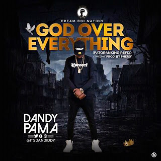 Dandy Pama - God Over Everything