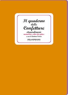 http://www.kellermanneditore.it/kellermann/index.php/collane/i-quaderni/159-il-quaderno-delle-confetture-straordinarie-marmellate-e-altre-idee-golose