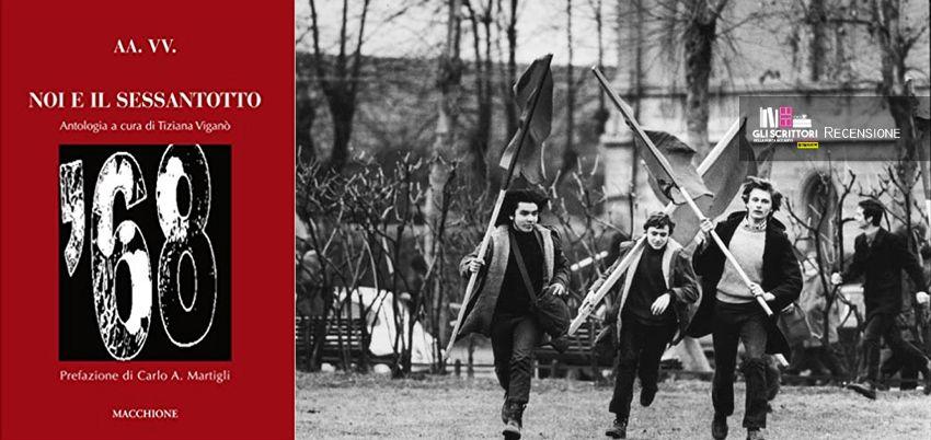 Noi e il Sessantotto, a cura di Tiziana Viganò - Recensione
