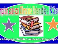 Kumpulan soal-soal Guru dan siswa Olimpiade Matematika IPA SD/MI