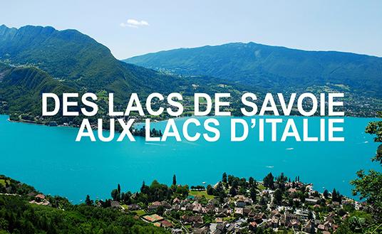Des Racines et des Ailes: Des lacs de Savoie aux lacs italiens