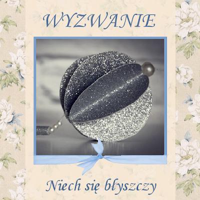 http://szuflada-szuflada.blogspot.com/2018/12/wyzwanie-grudniowe-niech-sie-byszczy.html