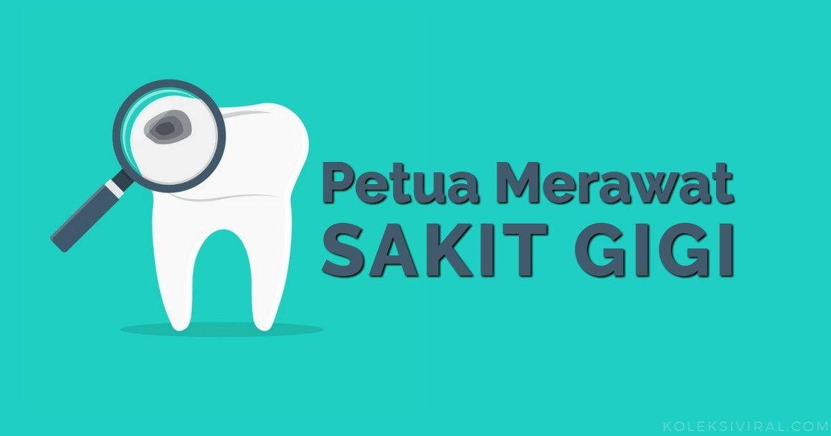 Cara Merawat Petua Menghilangkan Sakit Gigi Dengan Cepat Tanpa