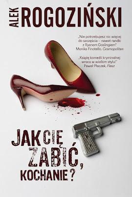 """""""Jak Cię zabić, kochanie?"""" Alek Rogoziński PRZEDPREMIEROWO"""