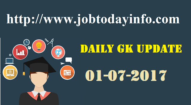 bankers adda Daily GK Update 1st July 2017, Important Current Affairs