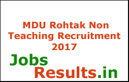 MDU Rohtak Non Teaching Recruitment 2017