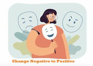 10 Cara Mengubah Hal Negatif Menjadi Positif