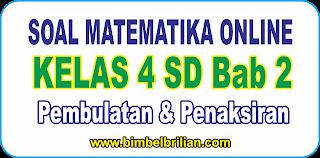 Soal Matematika Kelas 4 SD Bab 2 Pembulatan dan Penaksiran - Langsung Ada Nilainya