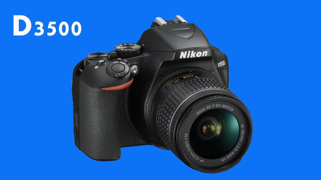 DSLR Camera Nikon D3500 with 18-55mm Lens Price and Specifications 2019