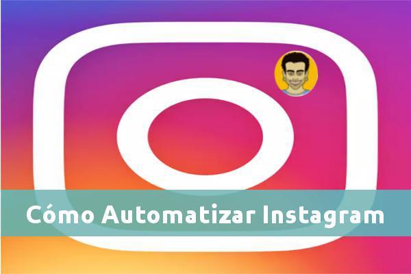 Cómo automatizar Instagram
