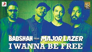 I Wanna Be Free Lyrics – Badshah Ft Major Lazer Song