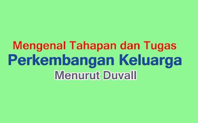 Mengenal Tahapan dan Tugas Perkembangan Keluarga menurut Duvall