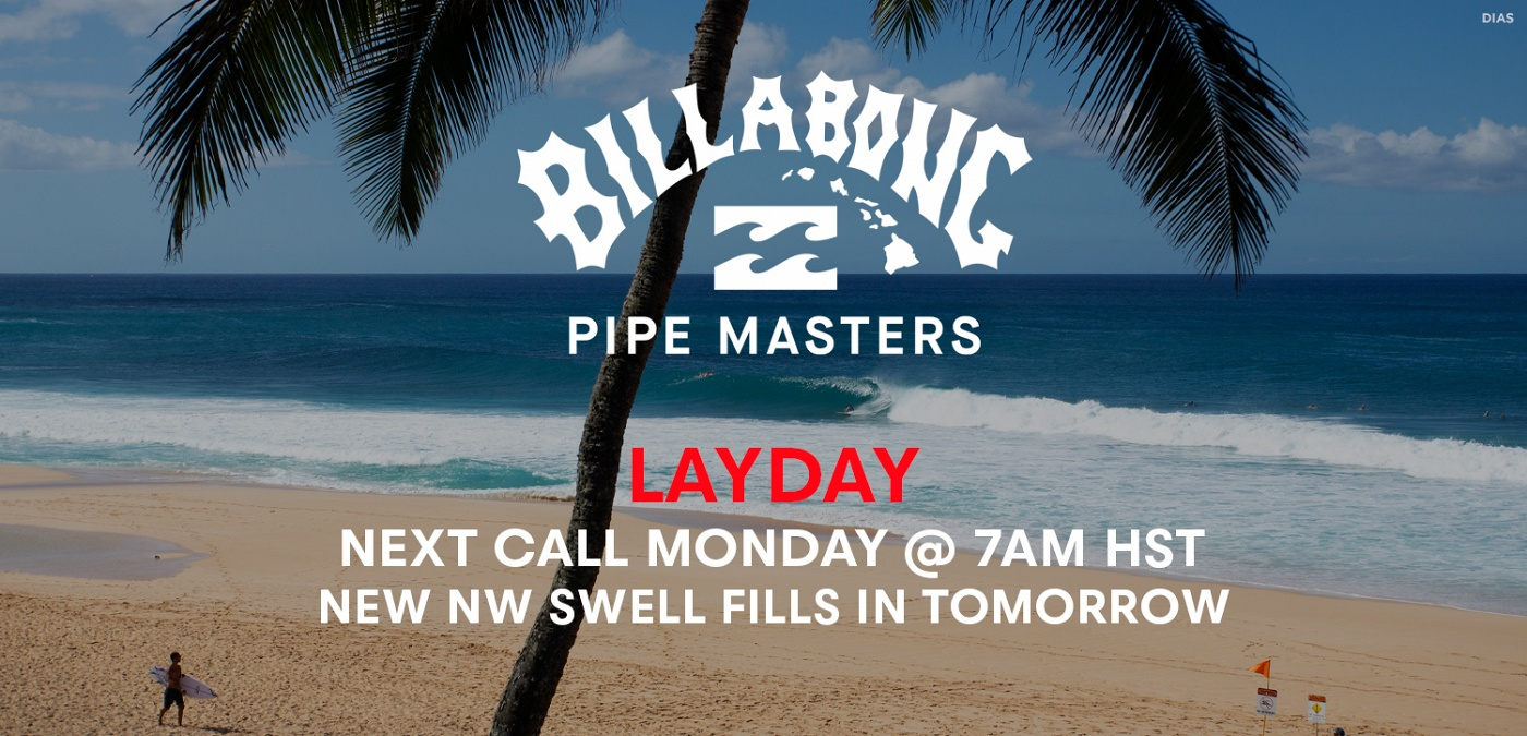 The Billabong Pipe Masters is OFF for the day as there is not enough swell to get the competition underway. Come back tomorrow for the next call at 7 am HST (9 am PT, 5 pm GMT, 3 am AEST, 2 pm BRT) #VTCS