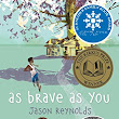 Thursday Review: AS BRAVE AS YOU by Jason Reynolds