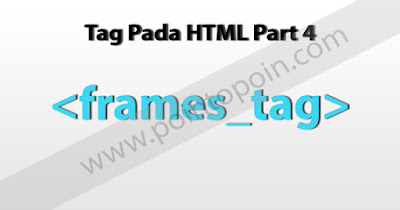 Tag Pada HTML Part 4 : Frames Tag