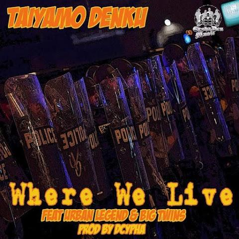"Taiyamo Denku Ft Big Twins & Urban Legend - ""Where We Live"" | @TaiyamoDenku @UrbanLegend1980"