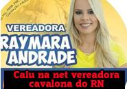 Caiu na net Vereadora Raymara Andrade