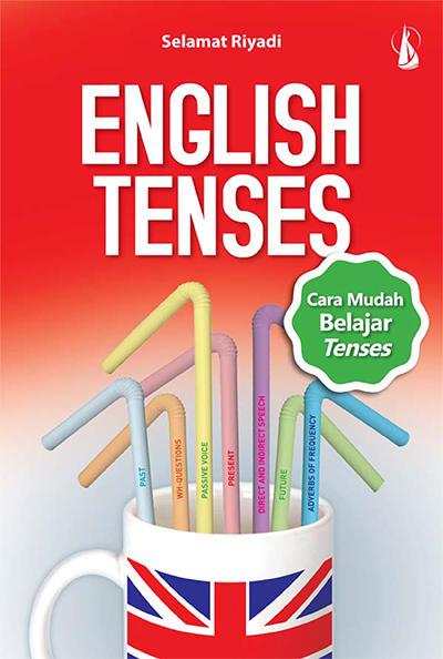 Cara Praktis Belajar Tenses is a light book on English Tenses to help language learners get  English Tenses oleh Selamat Riyadi