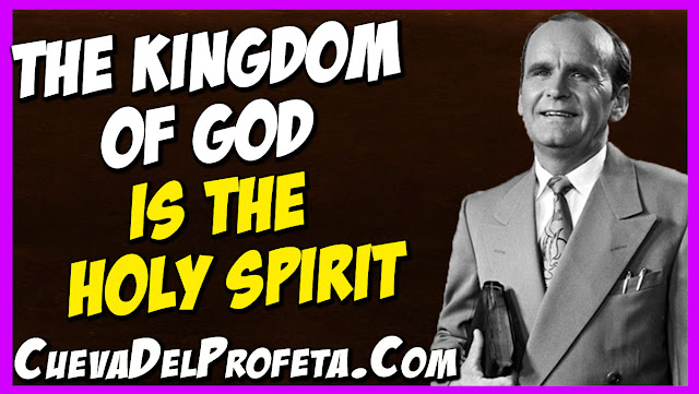 The Kingdom of God is the Holy Spirit - William Marrion Branham Quotes