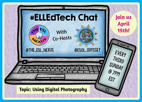 Share your ideas about using digital photography with ELLs in the April #ELLEdTech Twitter chat on 4/15/18 | The ESL Nexus