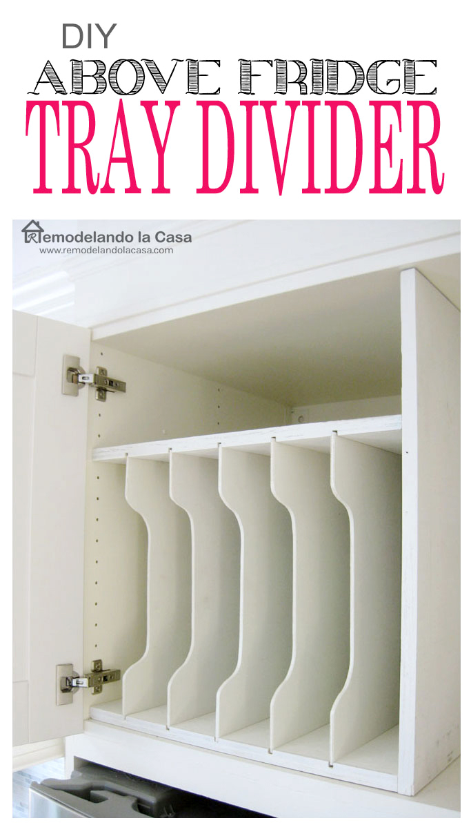 DIY above the fridge tray divider with complete instructions