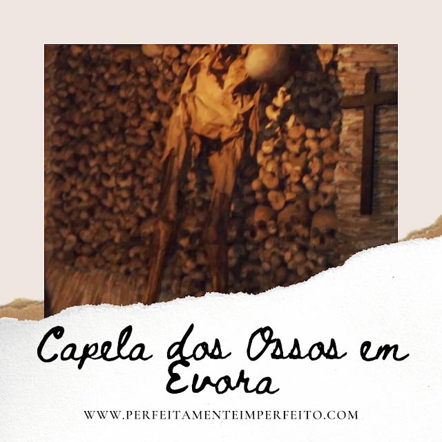 #MaisPortugal - Capela dos Ossos em Évora