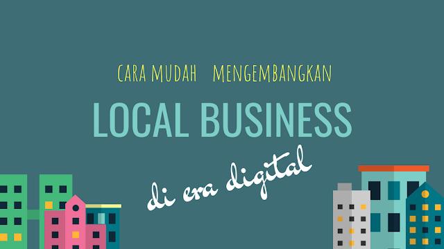 cara mudah mengembangkan local business