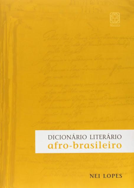 Dicionário literário afro-brasileiro - Nei Lopes