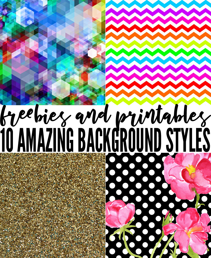 Frames, stripes, chevrons, spots, dots, flowers, florals, glitter, and loads of other fun free printables
