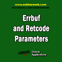 Errbuf and Retcode Parameters, www.askhareesh.com