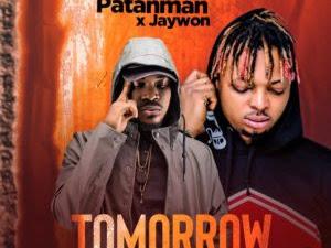 DOWNLOAD MP3:  Patanman x Jaywon - Tomorrow (Remix) || @ipatanman | @jaywonjuwonlo