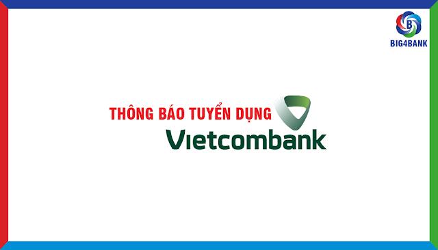 Vietcombank Tuyển Dụng Tập Trung Đợt 1/2018