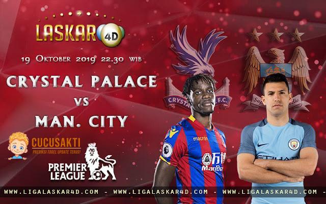Prediksi Pertandingan Bola Crystal Palace vs Manchester City 19 oktober 2019