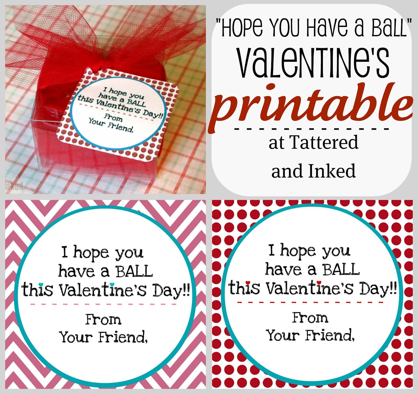 Tattered And Inked Have A Ball Homemade Valentine Printable Tags