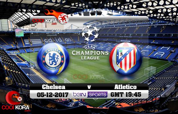 مشاهدة مباراة تشيلسي وأتلتيكو مدريد اليوم 5-12-2017 في دوري أبطال أوروبا