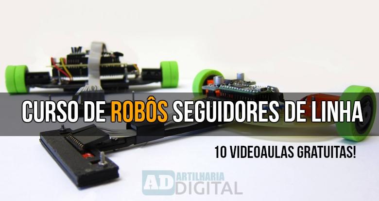 Curso gratuito de Robôs Seguidores de Linha.
