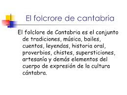 http://es.wikipedia.org/wiki/Folclore_de_Cantabria