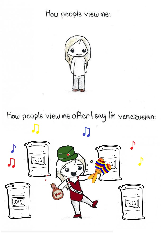 How People View Me After I Say I'm Venezuelan