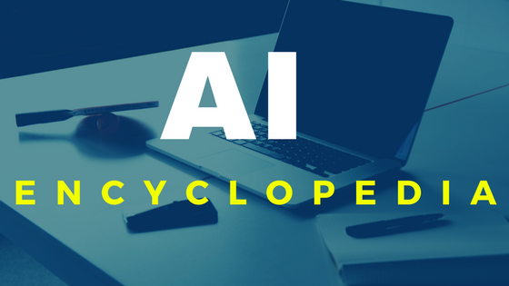 Encyclopedia of Artificial intelligence (AI) | Chat Bots | Tech News