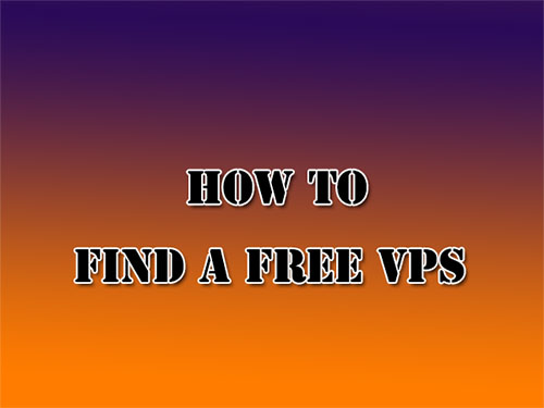 How to Get a Free VPS
