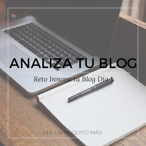 Reto Innova tu Blog: Dia 1 (Analiza tu Blog)