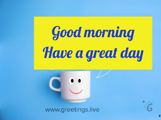 Daily what's app status pictures good-morning-have-a-great-day-creative-message