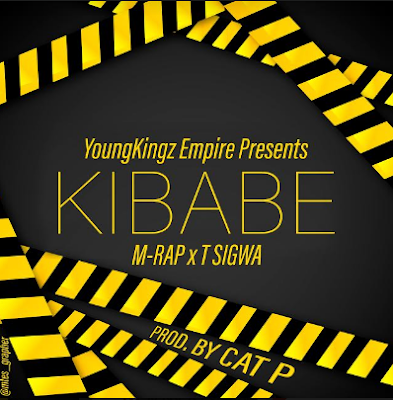 Download Audio | M-Rap X T Sigwa - Kibabe