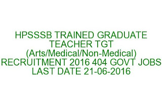 HPSSSB TRAINED GRADUATE TEACHER TGT RECRUITMENT 2016 404 GOVT JOBS