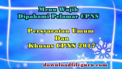 Persyaratan Umum Dan  Khusus CPNS 2017