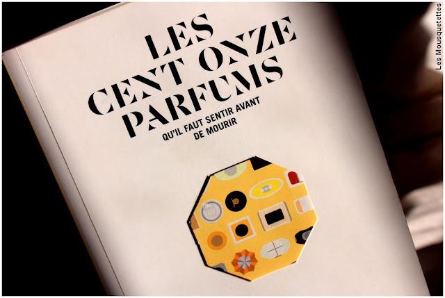 Les cent onze parfums à sentir avant de mourir - Livre - Avis blog