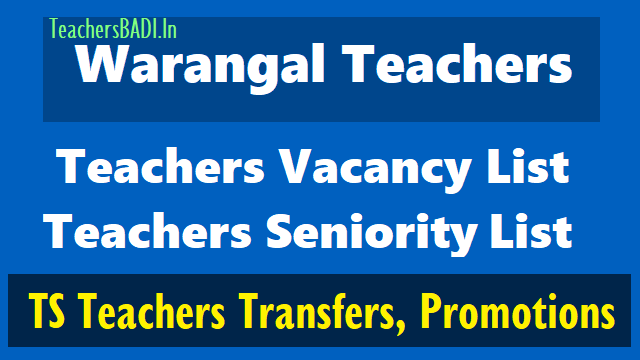 warangal teachers provisional vacancy list,seniority list position for teachers transfers,promotions,warangal teachers subject wise,post wise provisional vacancy list,seniority list.warangal lflhms pghms vacancy list,ci,vi,dm.lp hindi,lp telugu,lp urdu,sgt,sa pd,pet,sa social,sa maths,sa bio science,sa physical science,sa telugu,sa hindi,sa urdu,sa english  teachers vacancy list