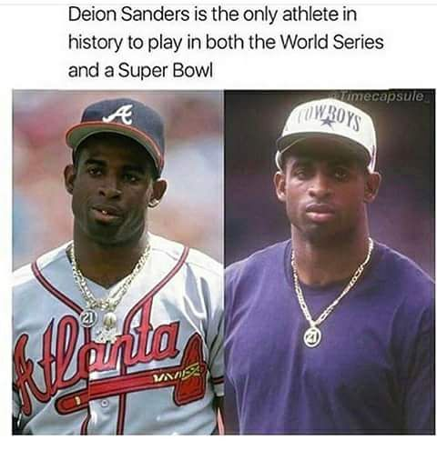 Deion Sanders is the only athlete in history to play in both the world series and a super bowl.