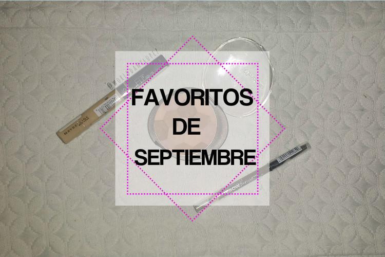FAVORITOS DE SEPTIEMBRE (BEAUTY,FASHION Y RANDOM)