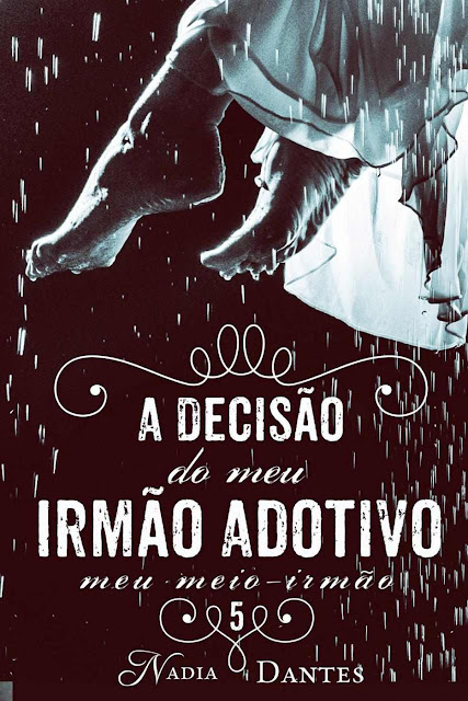 A Decisão do Meu Irmão Adotivo (Meu Meio-Irmão #5) - Nadia Dantes